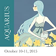 Aquarius: October 10-11, 2015  by Tali Edut, Ophira Edut Narrated by Lesa Wilson