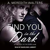Find You in the Dark | [A. Meredith Walters]
