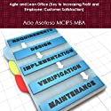 Agile and Lean Office (Key to Increasing Profit and Employee/Customer Satisfaction) (       UNABRIDGED) by Ade Asefeso MCIPS MBA Narrated by Ron Herczig