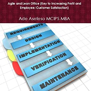 Agile and Lean Office (Key to Increasing Profit and Employee/Customer Satisfaction) Audiobook