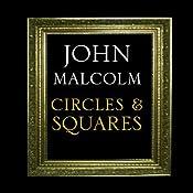 Circles & Squares | [John Malcolm]