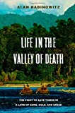 Image of Life in the Valley of Death: The Fight to Save Tigers in a Land of Guns, Gold, and Greed