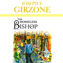 The Homeless Bishop Audiobook by Joseph F. Girzone Narrated by Robert Feifar