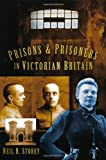 img - for Prisons and Prisoners in Victorian Britain book / textbook / text book