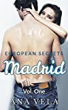 European Secrets: Madrid - Vol. One (Erotic Romance)