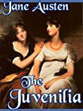 Jane Austen's Juvenilia (Complete and Illustrated): Love and Freindship [sic], Edgar and Emma, The Three Sisters, Lesley Castle, A History of England, Catharine or The Bower, and many others