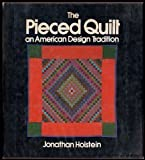 The Pieced Quilt: An American Design Tradition