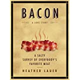 Bacon: A Love Story ~ Heather Lauer