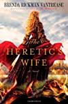 The Heretic&#39;s Wife