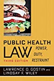 img - for Public Health Law: Power, Duty, Restraint book / textbook / text book