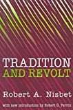 Tradition and Revolt (0765804867) by Nisbet, Robert