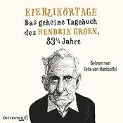 Eierlikörtage: Das geheime Tagebuch des Hendrik Groen, 83 1/4 Jahre (Hendrik Groen 1) | Hendrik Groen