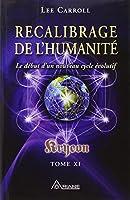 Recalibrage de l'humanité - Kryeon T.11 - Le début d'un nouveau cycle évolutif