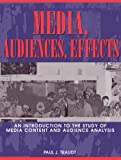 Media, Audiences, Effects: An Introduction to the Study of Media Content and Audience Analysis