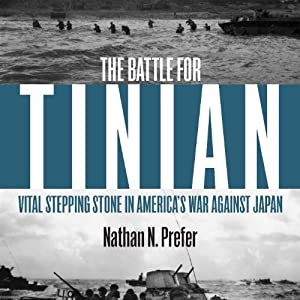 Battle for Tinian: Vital Stepping Stone in America's War Against Japan | [Nathan Prefer]