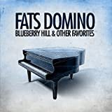 Fats Domino - Blueberry Hill & Other Favorites (Digitally Remastered)