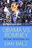 "Obama vs. Romney: ""The Take"" on Election 2012 (The Washington Post Book 5)"