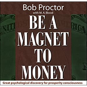 Bob Proctor - Michele Blood - Magnet To Money