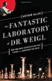 The Fantastic Laboratory of Dr Weigl: How Two Brave Scientists Battled Typhus And Sabotaged The Nazis