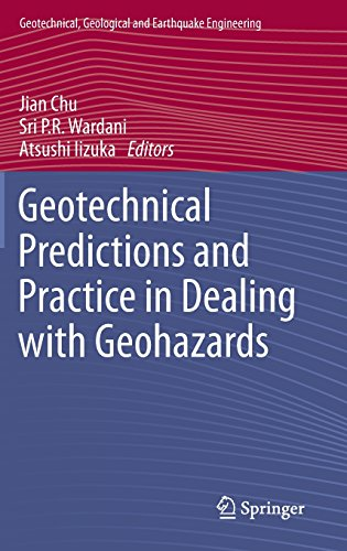 Geotechnical Predictions and Practice in Dealing with Geohazards (Geotechnical, Geological and Earthquake Engineering)