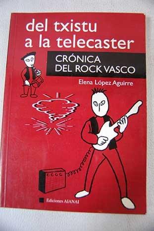Del Txistu A La Telecaster - Cronica Del Rock Vasco