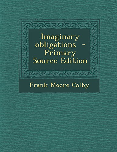 Imaginary Obligations - Primary Source Edition