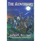Four Horsemen of the Apocalypse Saga: The Adversary Bk. 1by James R. Bowman