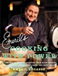 Emeril's Cooking with Power: 100 Deli...