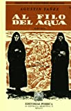 Al filo del agua (Coleccion de Escritores Mexicanos, 72) (Spanish Edition) (9700752526) by Agustin Yanez