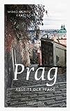 Prag abseits der Pfade - Eine etwas andere Reise durch die Goldene Stadt