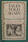 Tales Told Again (0394917286) by Walter De LA Mare
