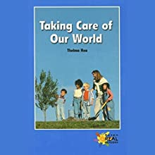 Taking Care of Our World: Rosen Real Readers Audiobook by Thelma Rea Narrated by Emilio Delgado