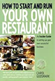 img - for How To Start and Run Your Own Restaurant: An Insider Guide to Setting Up Your Own Successful Business (Small Business Start-ups) by Godsmark, Carol (2005) Paperback book / textbook / text book