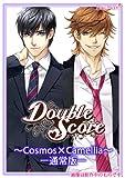 Double Score~Cosmos��Camellia~ �̾���