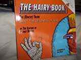 img - for The Hairy Book: The (Uncut) Truth About the Weirdness of Hair book / textbook / text book