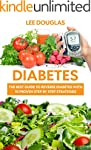 Diabetes: The Best Guide To Reverse D...