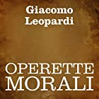 Operette morali Audiobook by Giacomo Leopardi Narrated by Silvia Cecchini, Enrica Maschio