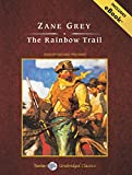 img - for The Rainbow Trail, with eBook (Tantor Unabridged Classics) book / textbook / text book