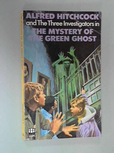 The Mystery of the Green Ghost (Alfred Hitchcock and the Three Investigators, No. 4)
