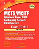 The Real MCTS/MCITP Exam 70-642 Prep Kit: Independent and Complete Self-Paced Solutions