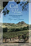 Call of the Vine: Exploring Ten Famous Vineyards of Napa and Sonoma
