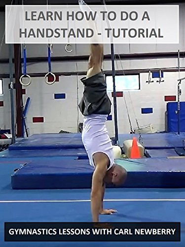 Learn How to Do a Handstand: Tutorial