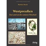 Westpreußen. Das Land an der unteren Weichsel (German Edition)