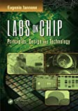 img - for Labs on Chip: Principles, Design, and Technology (Devices, Circuits, and Systems) book / textbook / text book