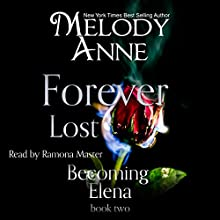 Forever Lost: Becoming Elena, Book 2 Audiobook by Melody Anne Narrated by Ramona Master