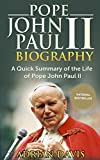 Pope John Paul II Biography: A Quick Summary of the Life of Pope John Paul II (pope john paul the second, pope john paul 2)