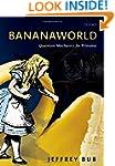 Bananaworld: Quantum Mechanics for Pr...