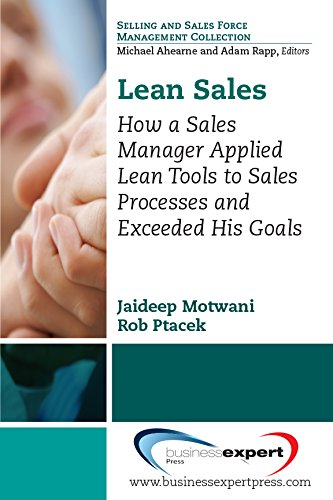 Lean Applications in Sales: How a Sales Manager Applied Lean Tools to Sales Processes and Exceeded His Goals
