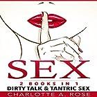 Sex: 2 Books in 1: Dirty Talk and Tantric Sex Hörbuch von Charlotte A. Rose Gesprochen von: Lynn Thompson, J. Ward