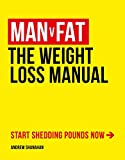 Man v Fat: The Weight-Loss Manual